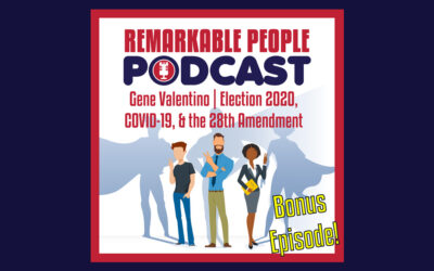 Gene Valentino | Election 2020, COVID-19, & the 28th Amendment